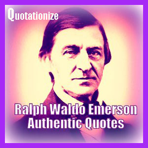 Danger Of Misquoting Ralph Waldo Emerson