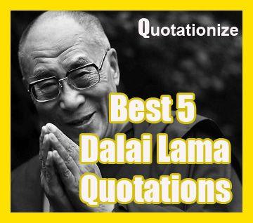 best 5 dalai lama quoteations