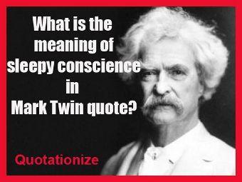 sleepy conscience in mark twain quote