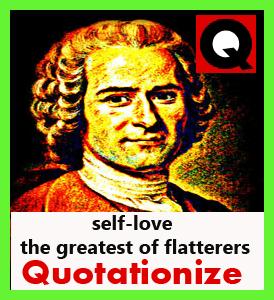 self-love the greatest flatterers